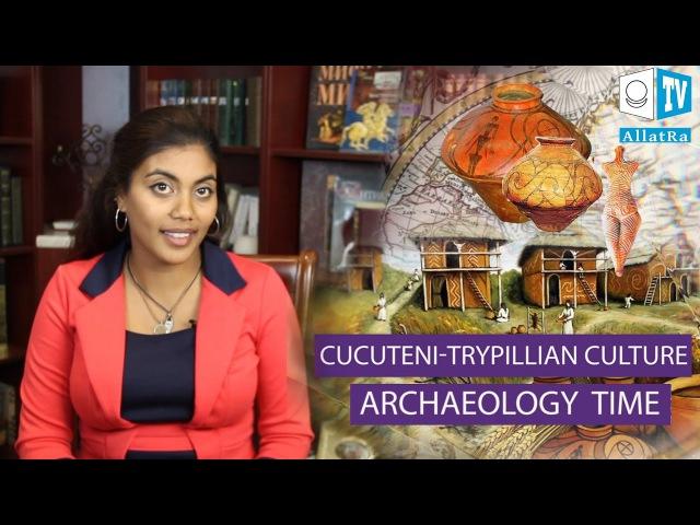 Archaeology Time Cucuteni - Trypillian Culture. AllatRa TV