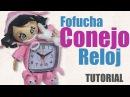 Fofucha Bebe Conejo Reloj - Fofucha baby clock