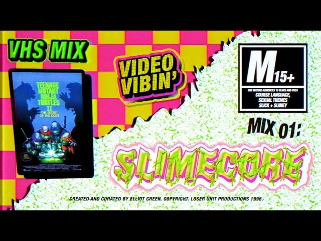 VIDEO VIBIN VHS MIX 01 SLIMECORE