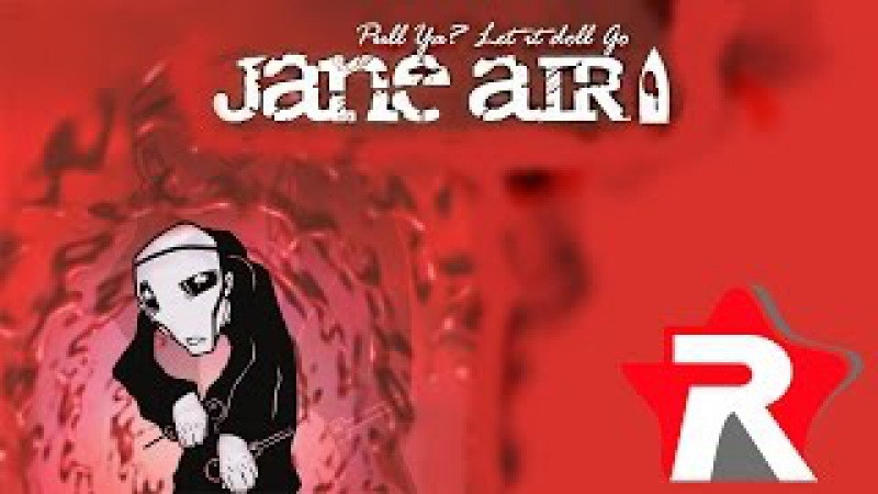 Jane Air - Pull ya? Let it doll go (2002 г.)