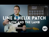 Line 6 Helix Patch w Snapshots - Lion and the Lamb (Bethel Leeland)