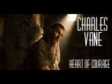 Charles Vane  Heart of Courage Black Sails Tribute