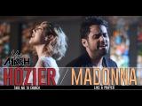 Hozier -Take Me To Church Madonna - Like A Prayer MASHUP