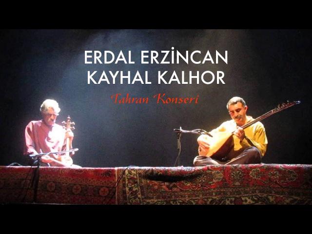 Kayhan Kalhor Erdal Erzincan - Tahran Konseri [ Live in Tahran © 2012 Kalan Müzik ]