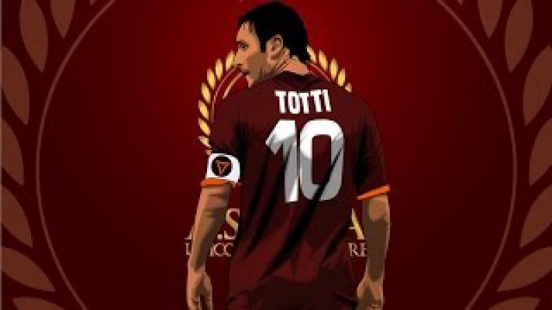 Francesco Totti - Il Capitano - Living Legend - Best Goals Skills Ever - 1993-2016 - HD