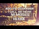 Ado ft stranger - I will be near - (Ni- Moses rmx)