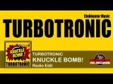 Turbotronic - Knuckle Bomb (Radio Edit)