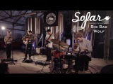 Big Bad Wolf - Pond Life  Sofar London
