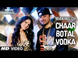 Chaar Botal Vodka Song Making Ragini MMS 2  Yo Yo Honey Singh, Sunny Leone