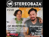 STEREOBAZA#218 interview OF MONTREAL by Stereoigor AlunaGeorge, MGMT, ZHU, Jen Beugen, Modera