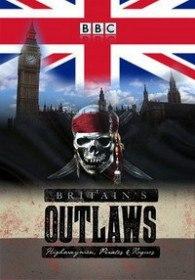BBC. Преступники Британии: разбойники, пираты и бандиты (Сериал 2015)