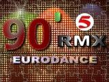 RMX 90`s Eurodance 5