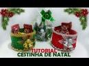 TUTORIAL - Cestinha de Natal