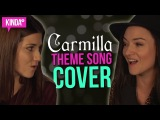 Carmilla Love Will Have Its Sacrifices Cover ft. Natasha Negovanlis &amp Elise Bauman KindaTV
