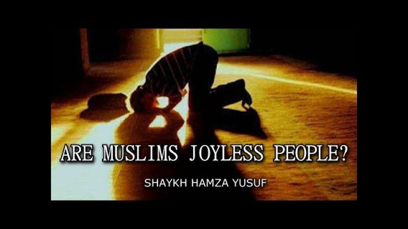 Are Muslims Joyless People? | Shaykh Hamza Yusuf || AMAZING