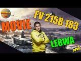 Movie FV 215b 183 от LeBwa | OneShots highlight [World of Tanks]