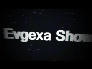 Evgexa Show