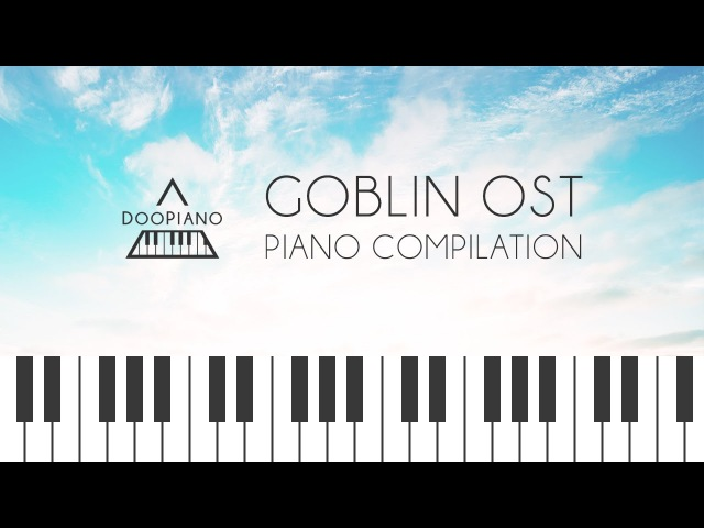 Goblin OST Piano Compilation 도깨비 OST 피아노 모음