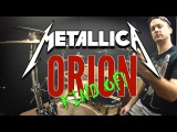 METALLICA - Orion (kind of drum cover)