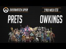 Prets против OWKings, Overwatch Open EU Qualifier 3