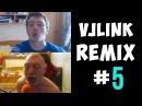 VJLink Remix Compilation 5