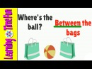 Location for Kids - ON, IN, UNDER, ABOVE, BETWEEN, NEXT TO | Kid's Vocabulary | Preschool Learning