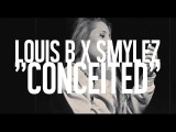 LOUIS B x SMYLEZ x CONCEITED OFFICIAL VIDEO