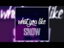 Snow Tha Product - What You Like (Prod. By DJ Pumba)