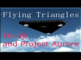 Flying Triangles TR-3B and Project Aurora