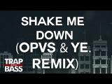 Cage the Elephant - Shake Me Down (Opvs &amp ye. Remix)