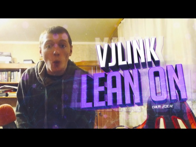 VJLink - Lean On (REMIX)