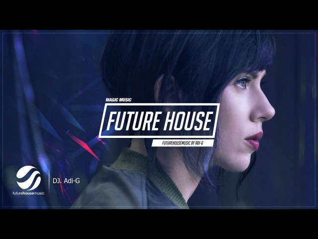 Future House Music 🎁 2017 New Year Mix by Adi-G 🎁 Best EDM remixes of Popular Songs 2016