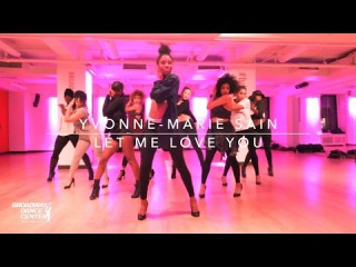 Yvonne-Marie Sain | Let Me Love You - Ariana Grande feat. Lil Wayne | #bdcnyc