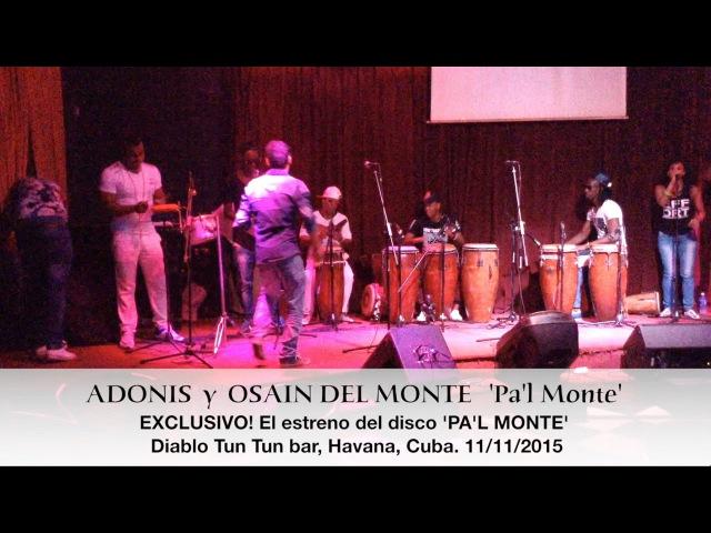 ADONIS y OSAIN DEL MONTE 'Pa'l Monte' EXCLUSIVO Cuba Havana 11 11 2015