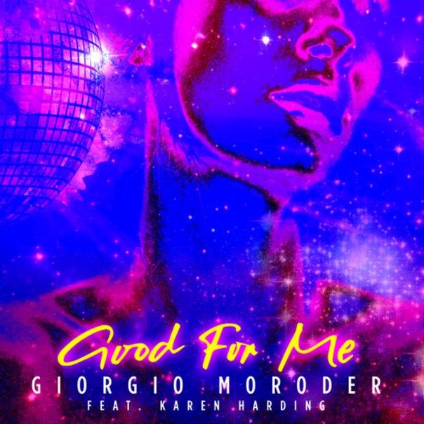 Giorgio Moroder, Karen Harding - Good For Me (Original Mix)