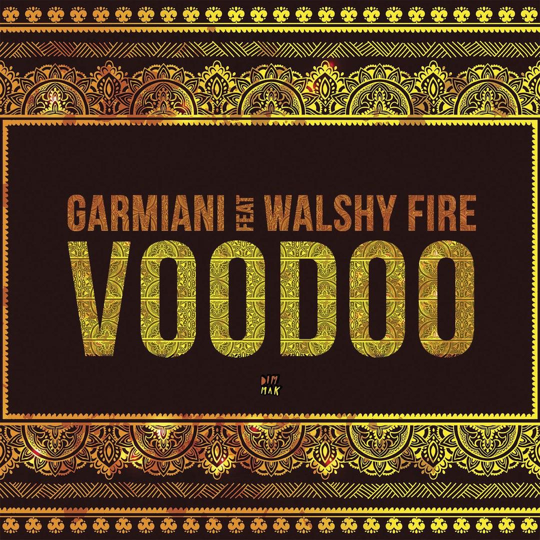 Garmiani feat. Walshy Fire - Voodoo