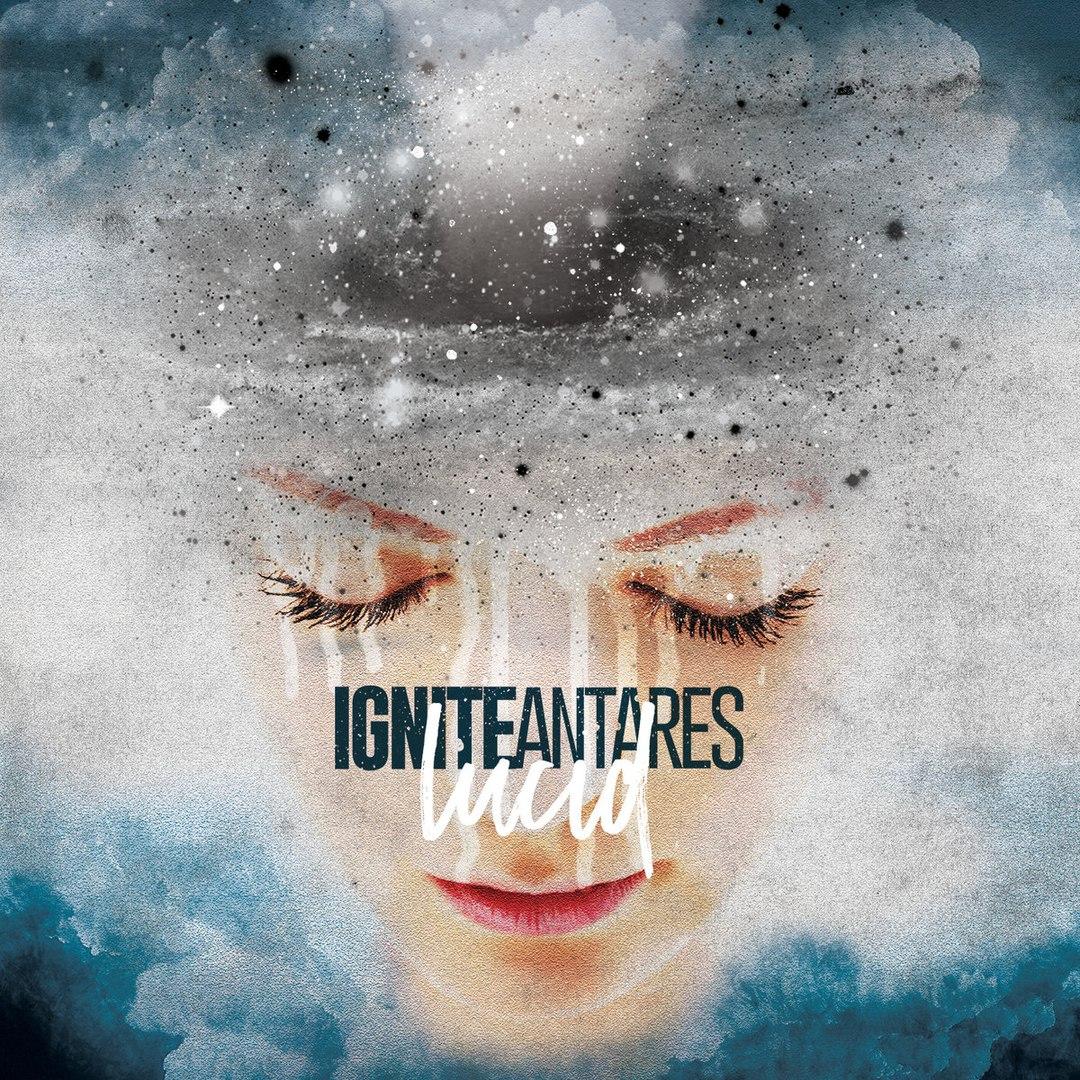 Ignite Antares - Lucid [EP] (2016)