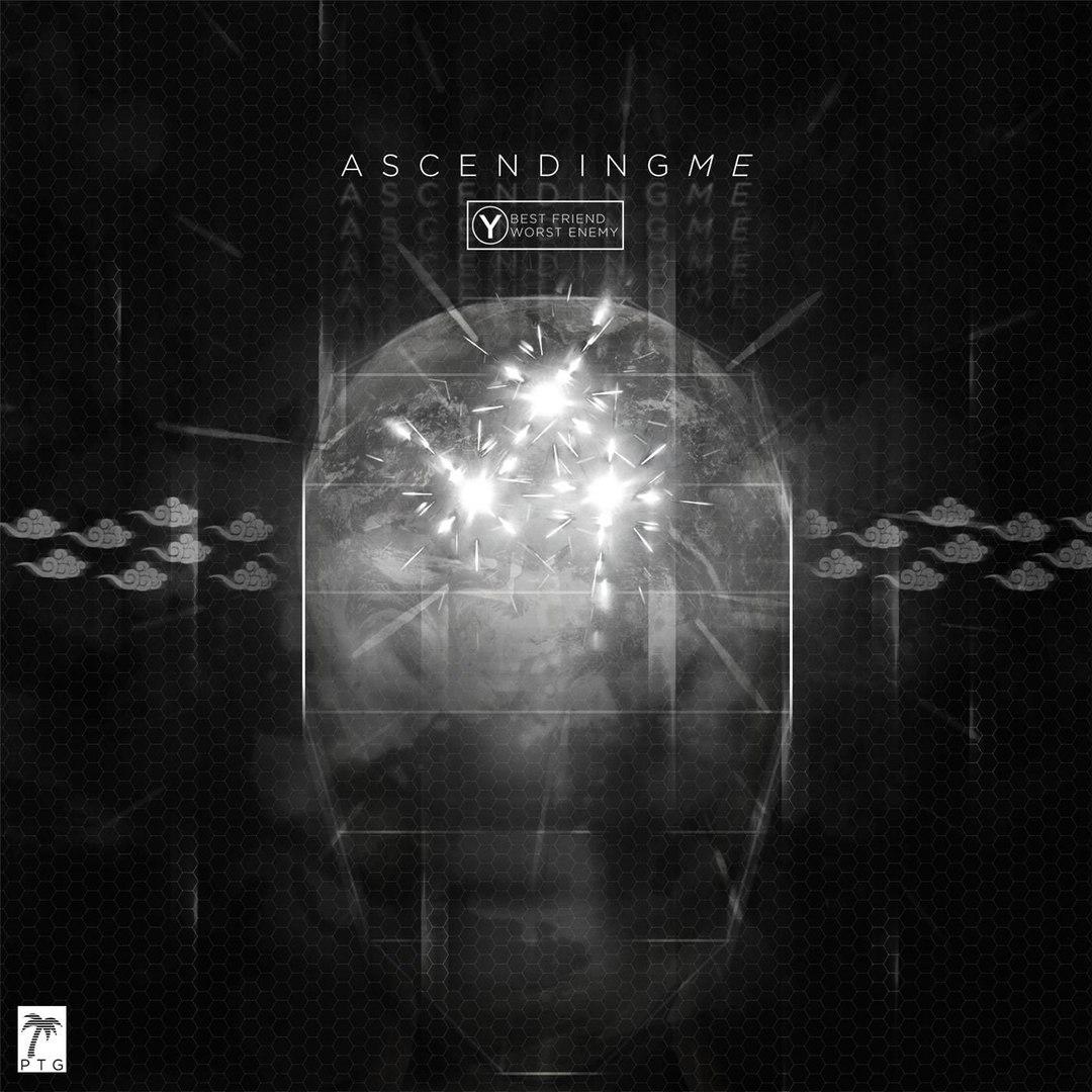 Ascending Me - Y / O Best Friend, Y / O Worst Enemy (2016)