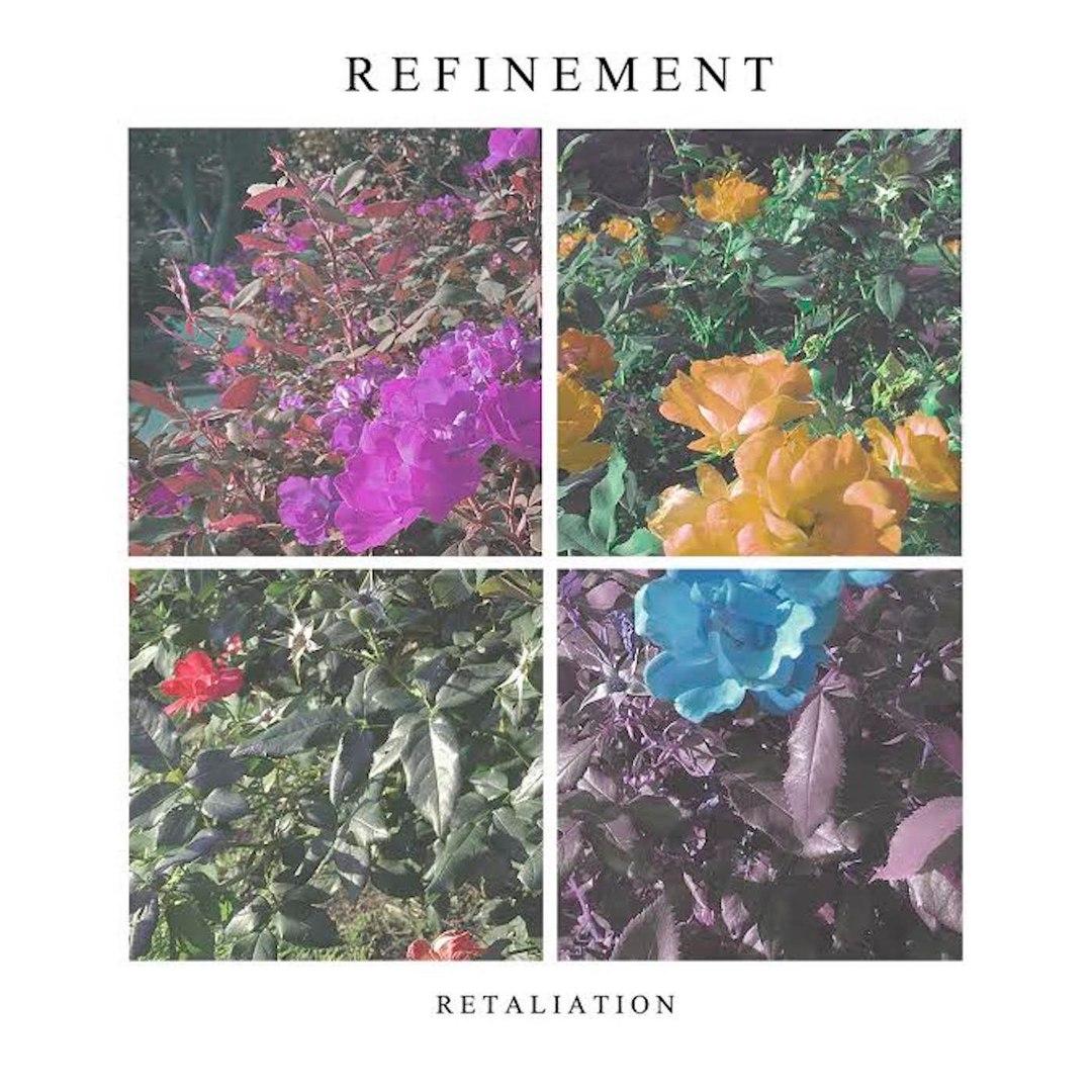 Refinement - Retaliation [EP] (2016)