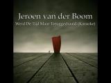 Jeroen van der Boom - Werd De Tijd Maar Teruggedraaid (Karaoke)