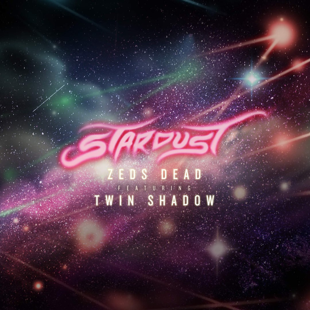 Zeds Dead feat. Twin Shadow - Stardust (Original Mix)