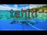 4K TAHITI JOURNEY (+ Calming Music) Whale &amp Nature Scenes in UHD by Nature Relaxation