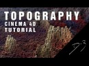 Tutorial: Cinema 4D / Topography Model [Basics] ; D-3