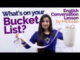 Advanced English Lesson - The Bucket List - Improve your English Speak English with confidence