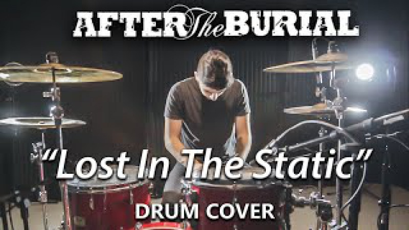 AFTER THE BURIAL - Lost In The Static - Drum Cover by Christopher Ghazel