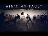Ain't My Fault - Zara Larsson  Choreography . HAZEL