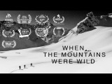 WHEN THE MOUNTAINS WERE WILD - A freeride journey to the Albanian Alps