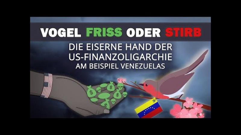 Vogel friss oder stirb - die eiserne Hand der US-Finanzoligarchie | 28.04.2017 | www.kla.tv/10398