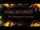 Teenage Bottlerocket Denver Co Live @ the Marquis 2016
