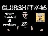 ClubShit #46 [Заело, СУПЕРСЕРГЕЙ]
